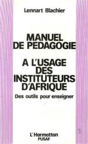 Manuel de pédagogie à l'usage des instituteurs d'Afrique ; des outils pour enseigner - Couverture - Format classique