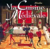Ma cuisine médiévale - Couverture - Format classique