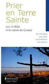 Prier en Terre Sainte ; avec la bible et les saints du Carmel - Intérieur - Format classique