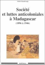 Societes Et Luttes Anticoloniales A Madagascar (1896-1946) - Couverture - Format classique