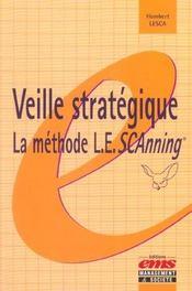 Veille Strategique: La Methode L.E.Scanning - Intérieur - Format classique