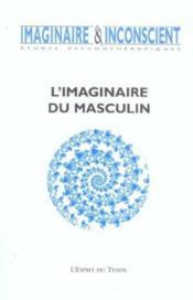 Revue Imaginaire Et Inconscient T.10 ; L'Imaginaire Du Masculin (édition 2003) - Couverture - Format classique