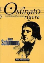 Ostinato Rigore N.22 ; Robert Schumann - Couverture - Format classique