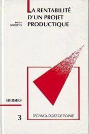 La rentabilite d'un projet productique (technologies de pointe 3) - Couverture - Format classique