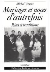 Mariages Et Noces D'Autrefois - Couverture - Format classique