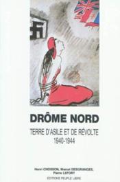 Drome nord, terre d'asile et de revolte, 1940-1944 - Couverture - Format classique