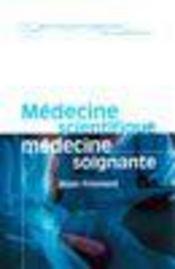 Medecine Scientifique Medecine Soignante - Intérieur - Format classique