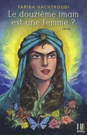 Le douzième imam est une femme ? - Couverture - Format classique