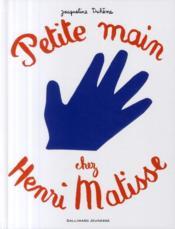Petite main chez Henri Matisse - Couverture - Format classique