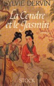 La Cendre Et Le Jasmin - Couverture - Format classique