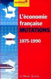 L'économie fraçaise mutations 1975-1990 - Couverture - Format classique
