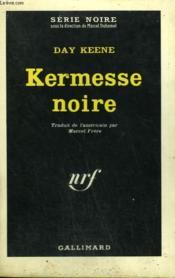 Kermesse Noire. Collection : Serie Noire N° 868 - Couverture - Format classique