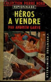 Heros A Vendre. Collection L'Aventure Criminelle. - Couverture - Format classique