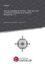 Oeuvres complètes de Cicéron : texte latin avec la traduction française de la collection Panckoucke. T. 4 [Edition de 1866-1874] - Couverture - Format classique