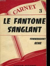 Les Carnets Du Commandant - Iii - Le Fantome Sanglant - Couverture - Format classique