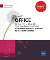 Microsoft Office (versions 2019 et Office 365) : Word, Excel, PowerPoint, Outlook et OneNote ; maîtrisez les fonctions avancées de la suite Microsoft - Couverture - Format classique