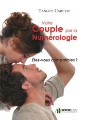 Votre couple par la numérologie ; êtes-vous compatibles ? - Couverture - Format classique