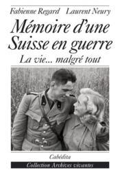 Memoire D'Une Suisse En Guerre - Couverture - Format classique