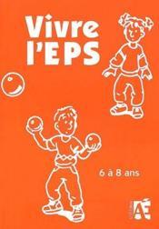 Vivre l'EPS ; 6 à 8 ans - Couverture - Format classique