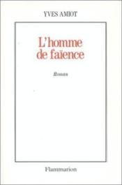 L'Homme De Faience - Couverture - Format classique
