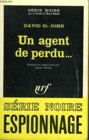 Un Agent De Perdu... . Collection : Serie Noire N° 1147 - Couverture - Format classique