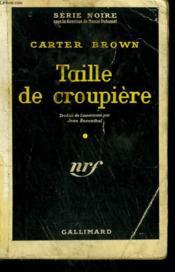 Taille De Croupiere. ( The Mistress ). Collection : Serie Noire N° 512 - Couverture - Format classique