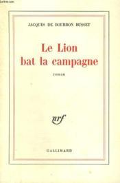 Le Lion Bat La Campagne. - Couverture - Format classique