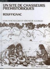 Un Site De Chasseurs Prehistoriques - Rouffignac - Couverture - Format classique