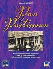 Pan e pastissoun ; un siècle de boulangerie et de pâtisserie dans les Alpes-Maritimes et de la Principauté de Monaco par la carte postale - Intérieur - Format classique