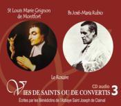 Vies de saints ou de convertis t.3 ; saint Louis Marie Grignon de Montfort et bienheureux Jose Maria ; le rosaire - Couverture - Format classique