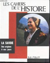 La Savoies - Des Origines A Nos Jours / N°83 - Mars 1969 De Les Cahiers De L'Histoire. - Couverture - Format classique