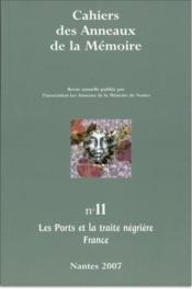 Cahiers des anneaux de la mémoire T.11 ; les ports et la traite négrière, France - Couverture - Format classique