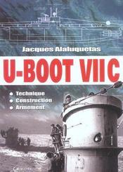 U-Boot Vii C - Technique - Construction - Armement - Intérieur - Format classique