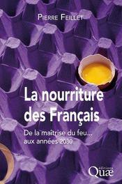La nourriture des français ; de la maîtrise du feu... aux années 2030 - Intérieur - Format classique