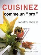 Cuisinez comme un pro ; recettes choisies - Intérieur - Format classique