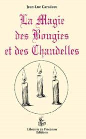 La magie des bougies et des chandelles - Couverture - Format classique