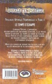 Trilogie spirale temporelle t.1 ; le temps s'echappe - 4ème de couverture - Format classique