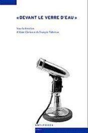 Devant le verre d'eau ; regards croisés sur la conférence comme vecteur de la vie intellectuelle (1880-1950) - Couverture - Format classique