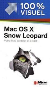 Mac Os X snow Leopard ; votre Mac au doigt et à l'oeil ! - Couverture - Format classique