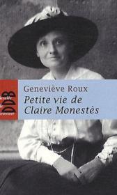 PETITE VIE DE ; petite vie de Claire Monestès - Couverture - Format classique