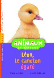 Animaux En Detresse T.5 ; Léon, Le Caneton Egaré - Couverture - Format classique