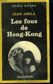Les Fous De Hong-Kong. Collection : Serie Noire N° 1312 - Couverture - Format classique