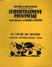 Le Divertissement Provincial. 28 Bois Originaux De Constant Le Breton. Le Livre De Demain N° 193. - Couverture - Format classique