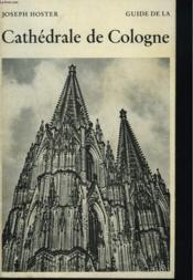 Guide De La Cathedrale De Cologne. - Couverture - Format classique