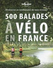 500 balades à velo en France (édition 2017) - Couverture - Format classique
