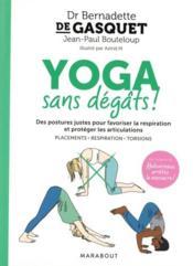 Yoga sans dégâts ! ; des postures pour favoriser la respiration et protéger les articulations - Couverture - Format classique