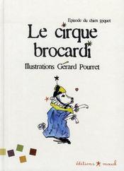Le cirque Brocardi ; épisode du chien Riquet - Intérieur - Format classique