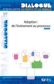 DIALOGUE N.177 ; adoption : de l'évènement au processus - Couverture - Format classique