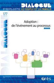 DIALOGUE N.177 ; adoption : de l'évènement au processus - Intérieur - Format classique