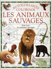 Les animaux sauvages ; autocollants et coloriages - Intérieur - Format classique